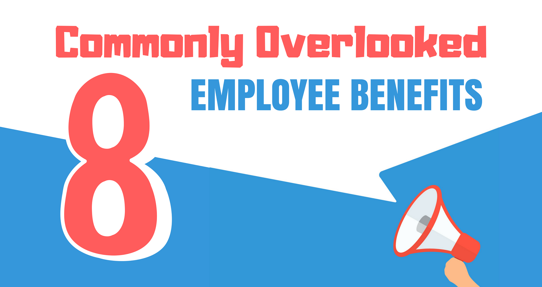 8 Commonly Overlooked Employee Benefits to retain employees by alden hui