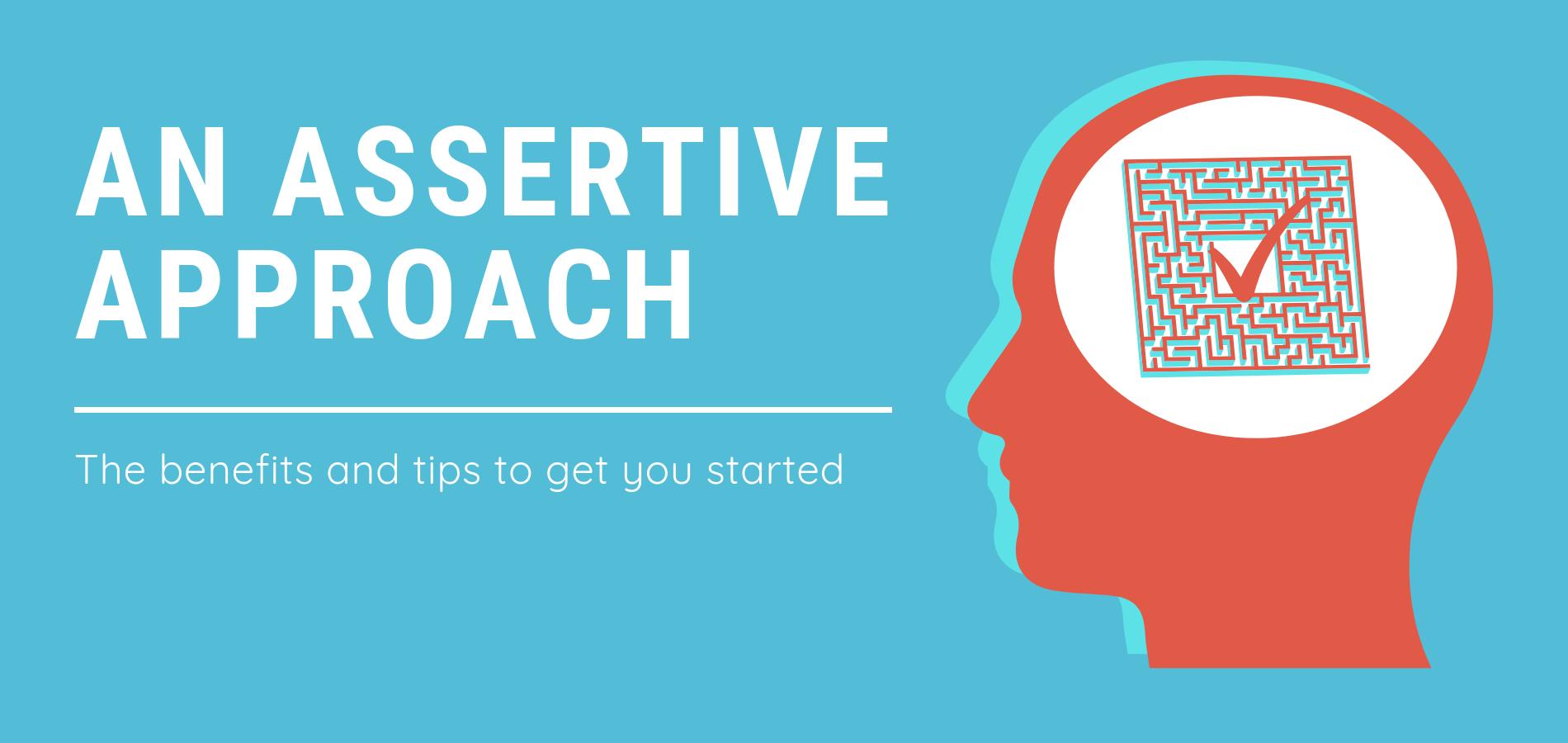 An Assertive Approach