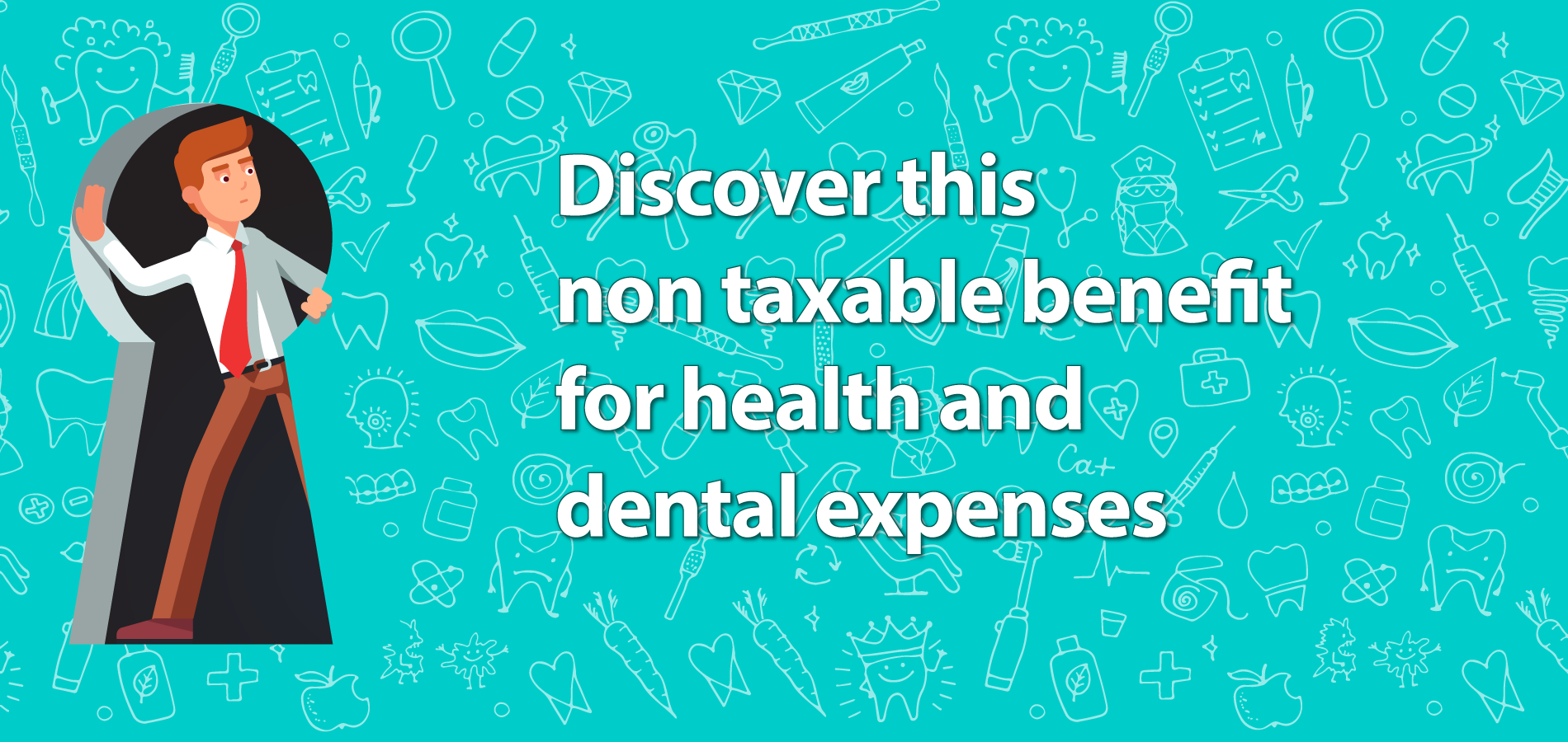Discover this non taxable benefit for health and dental expenses