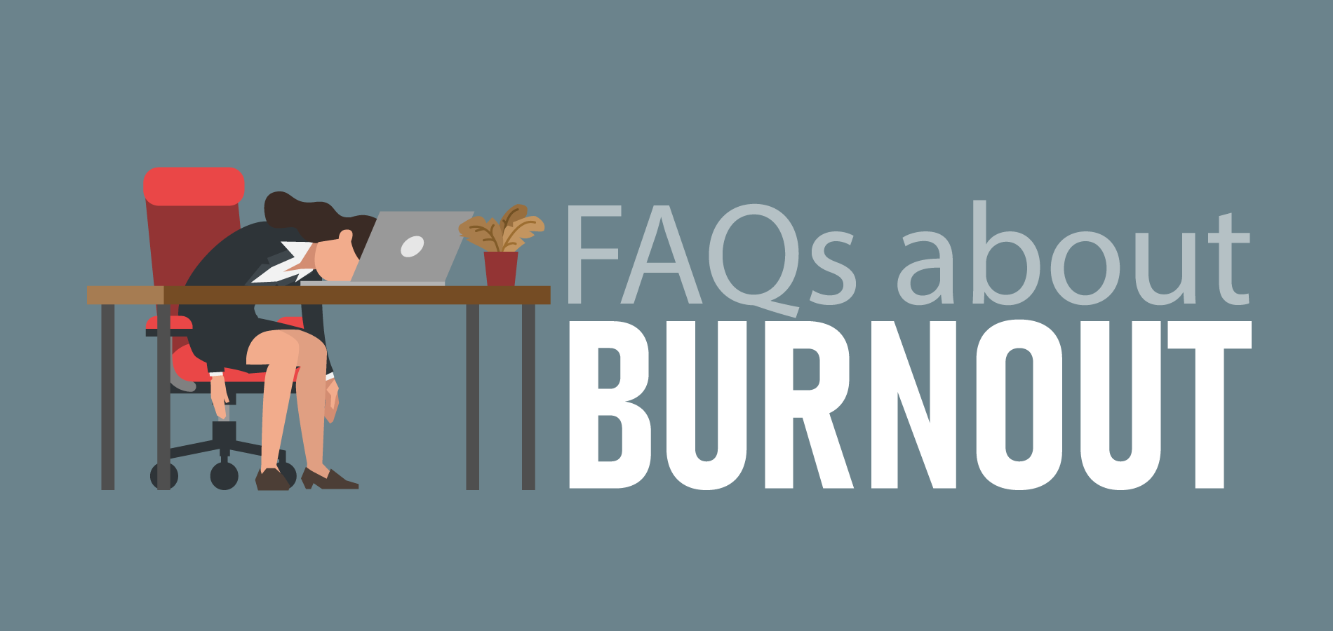 FAQs About Burnout