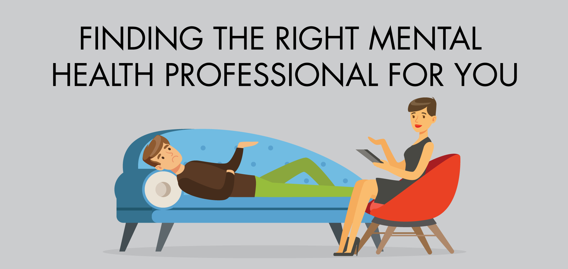 Finding the right Mental health Professional for you