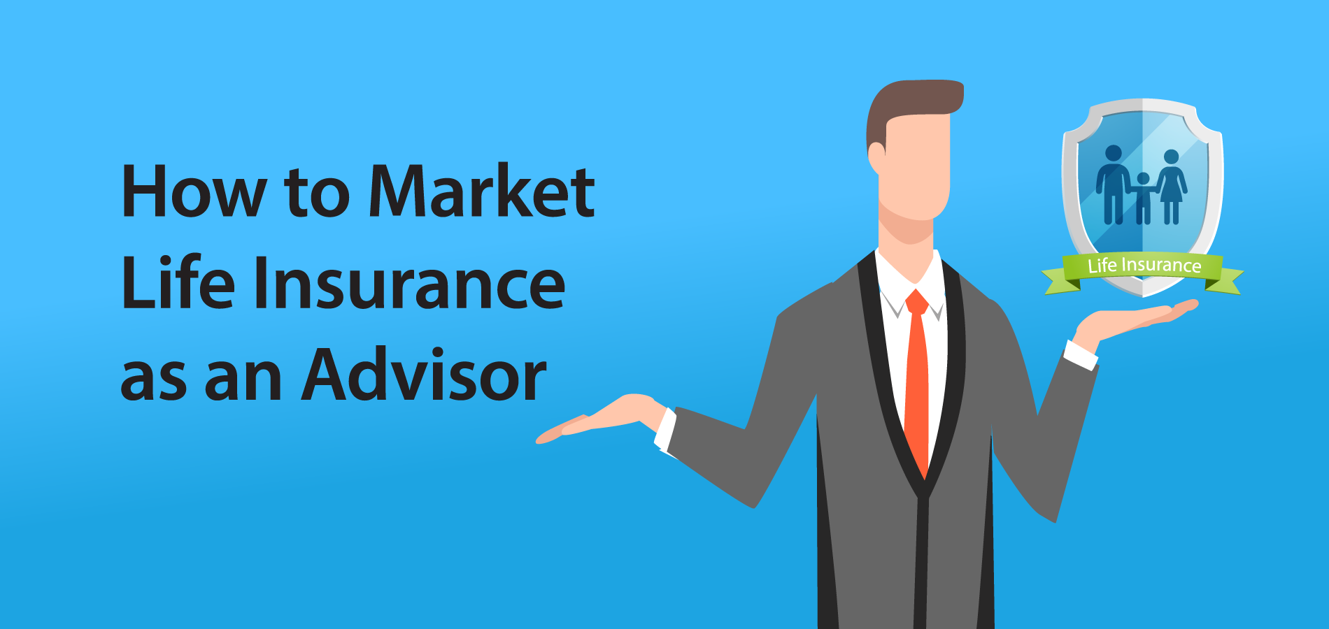 How to Market Life Insurance as an Advisor