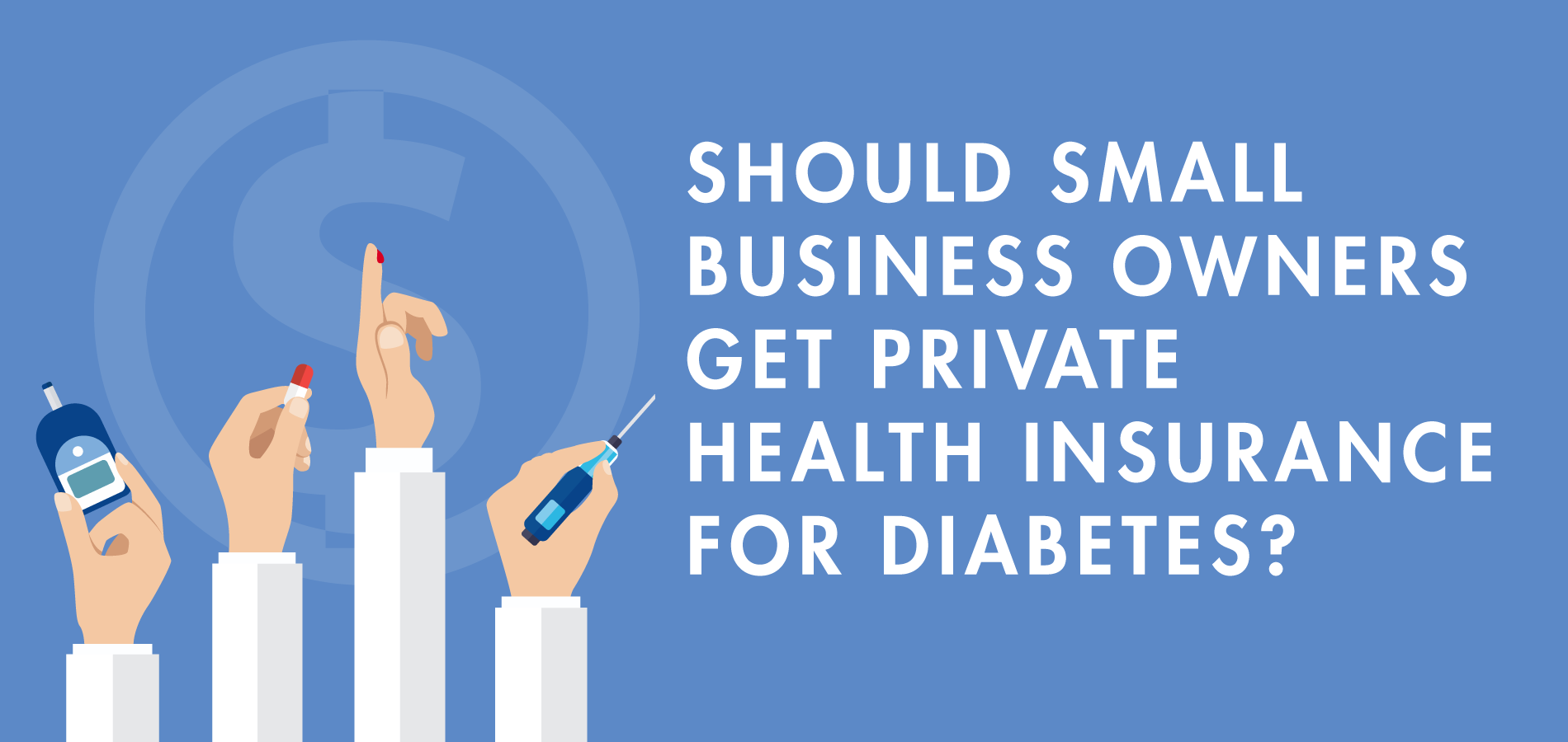 Should Small Business Owners Get Private Health Insurance for Diabetes