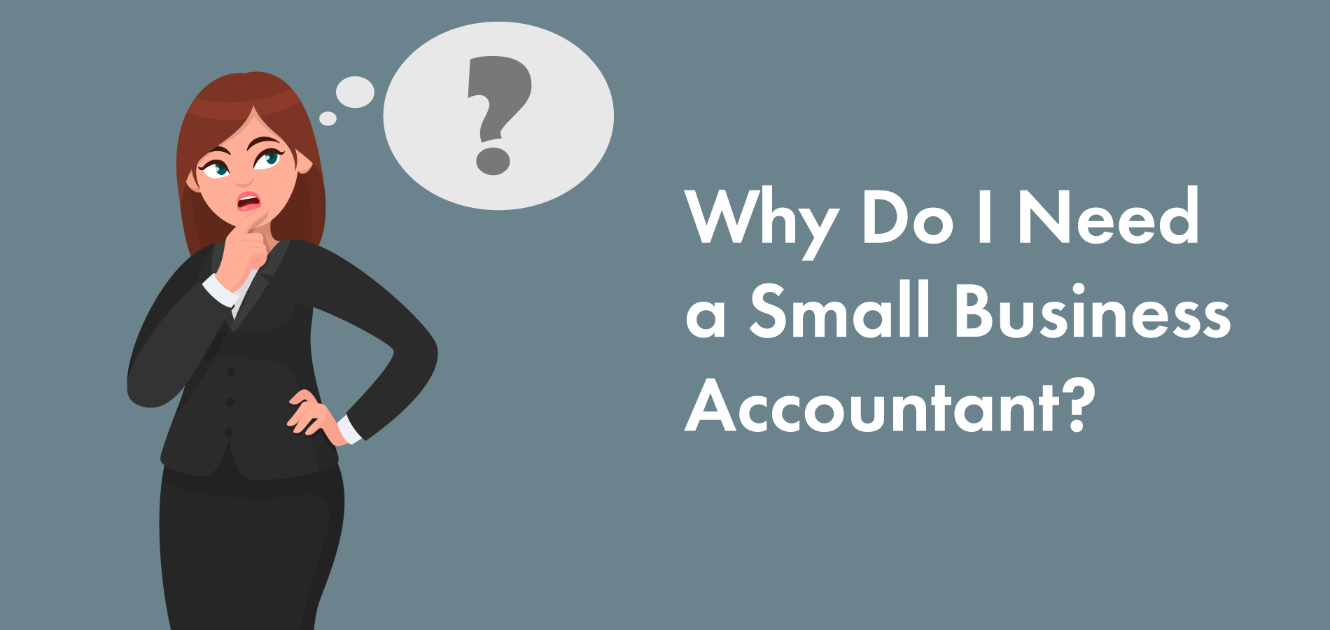Why Do I Need a Small Business Accountant