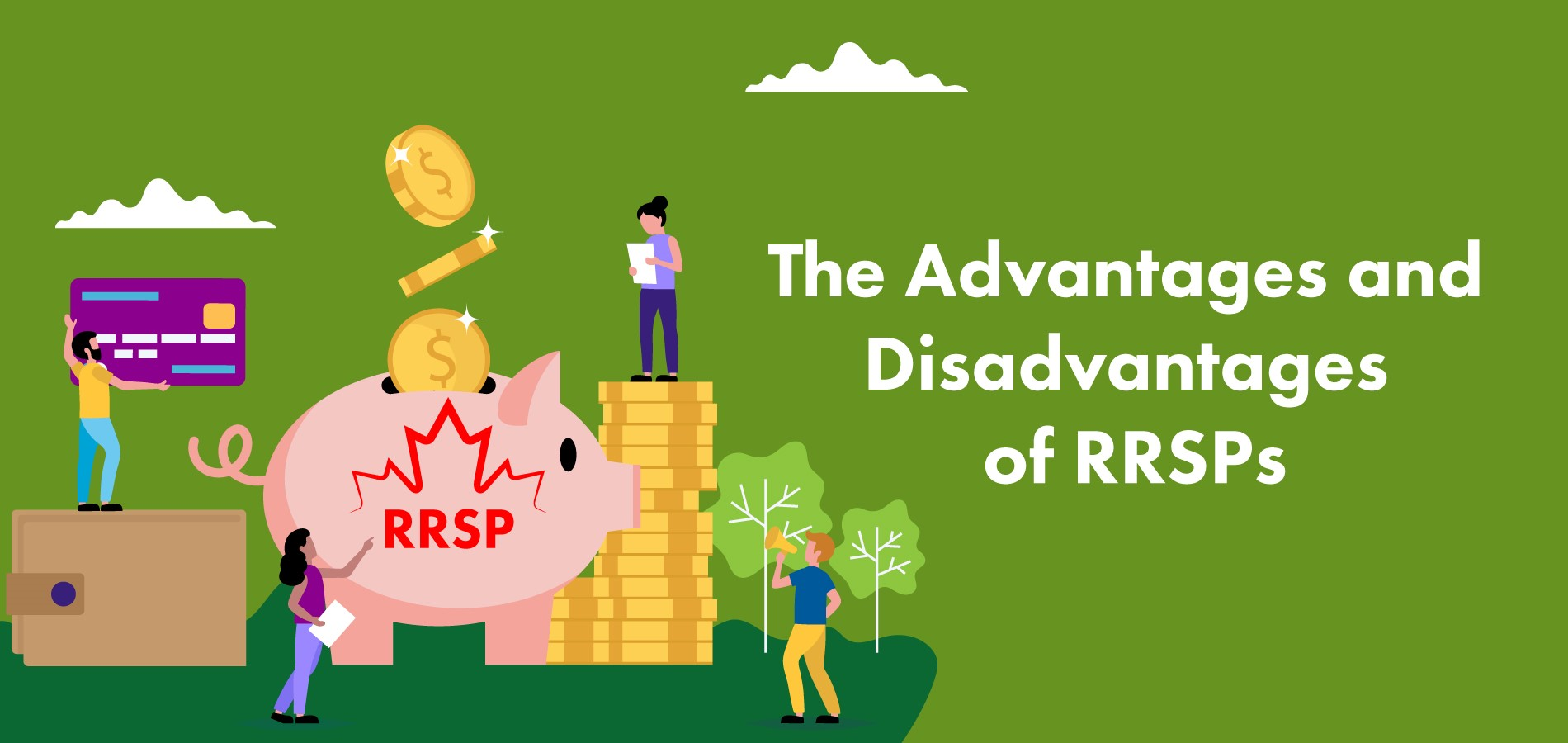 The Advantages and Disadvantages of RRSPs