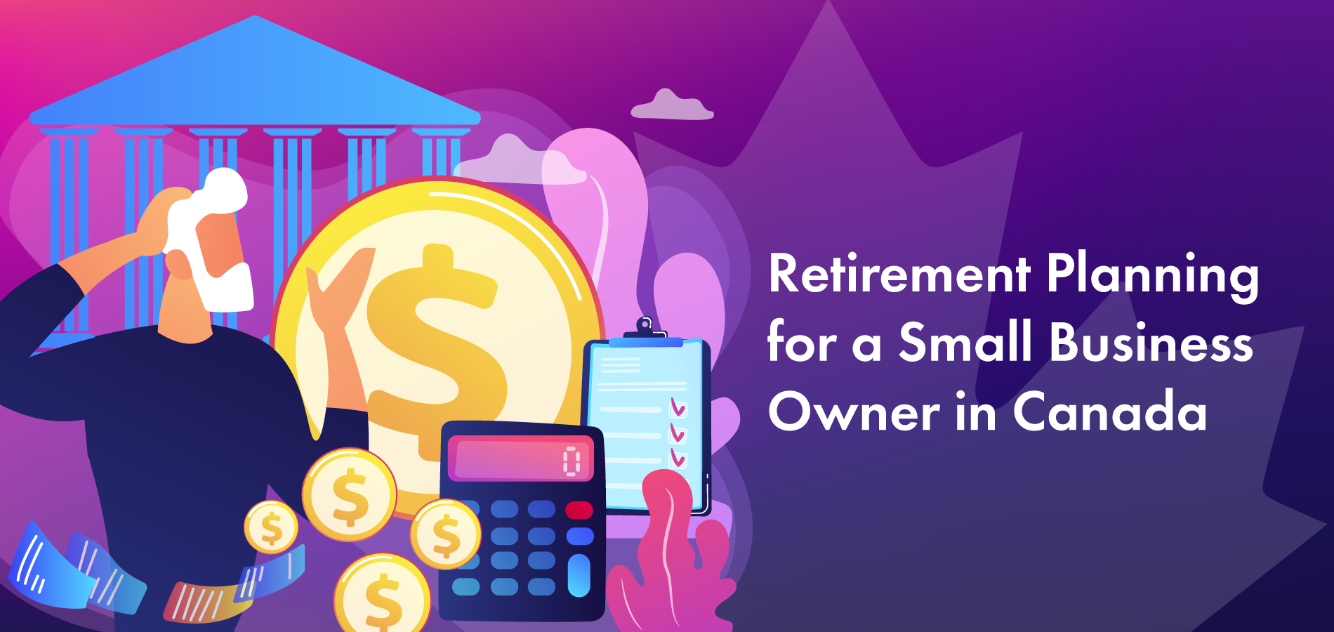 Retirement Planning for a Small Business Owner in Canada