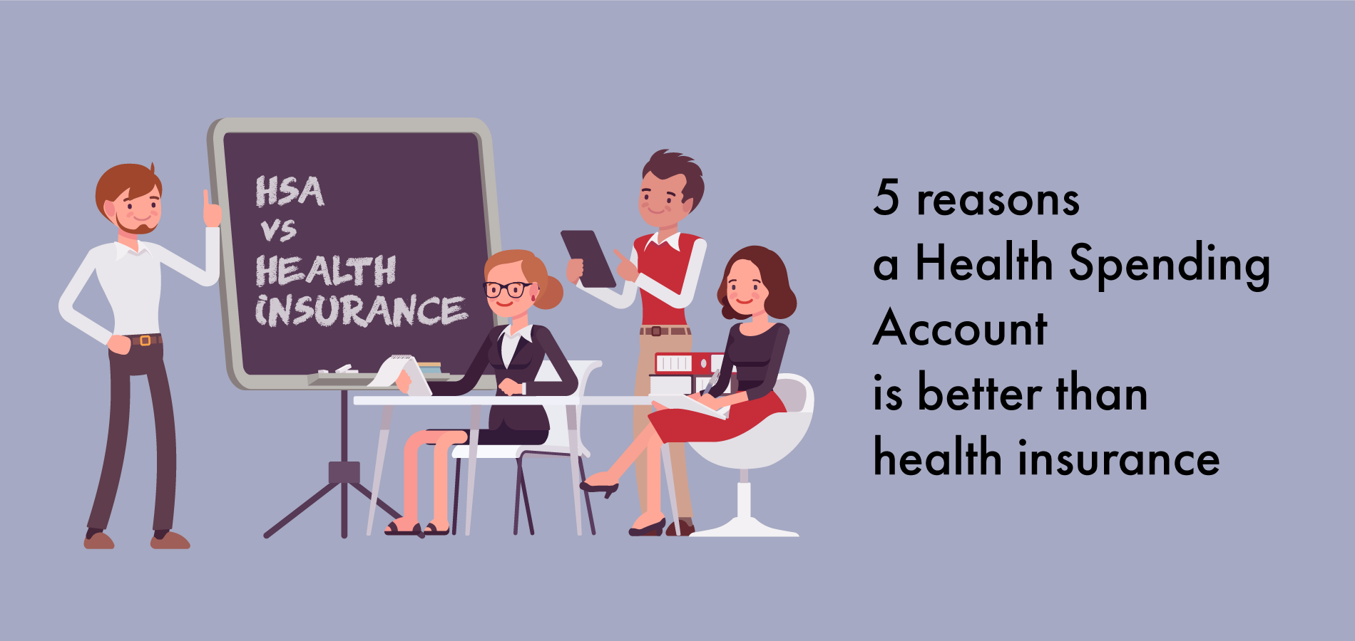5 reasons a Health Spending Account is better than health insurance