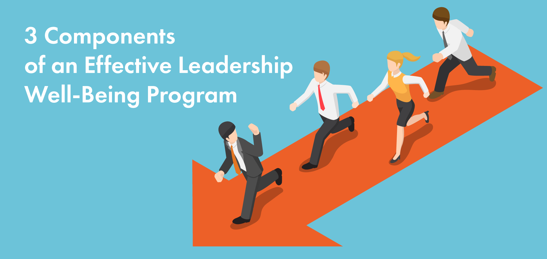3 Components of an Effective Leadership Well-Being Program