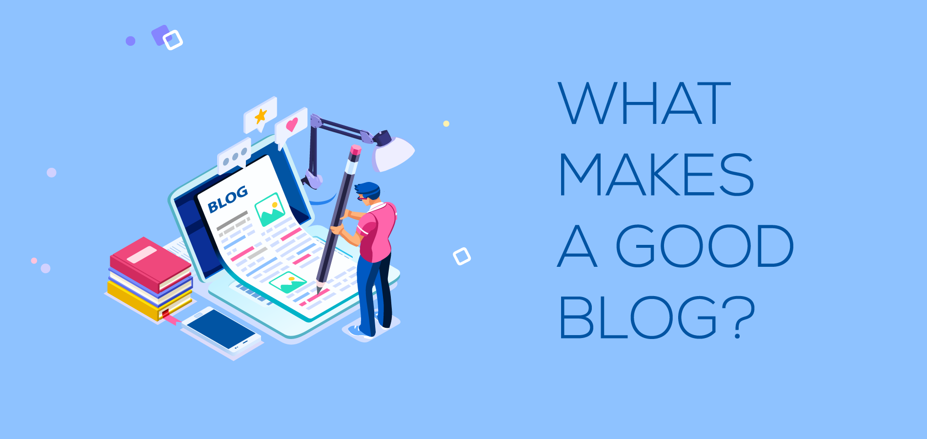 What makes a good blog - blog seo and blog writing format