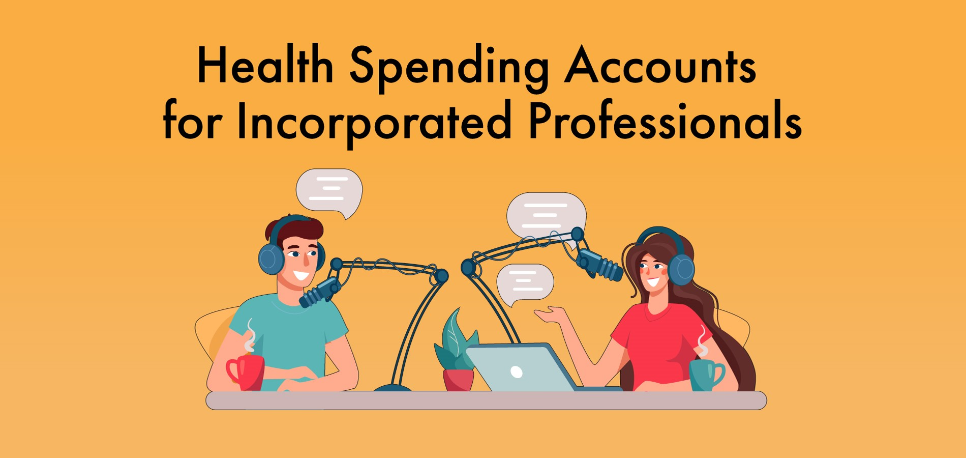 Health Spending Accounts for Incorporated Professionals Interview HSA